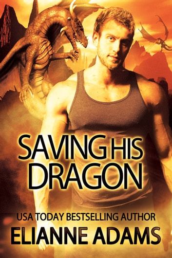 Saving His Dragon ebook by Élianne Adams