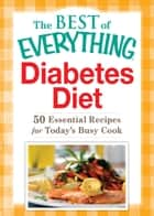 Diabetes Diet - 50 Essential Recipes for Today's Busy Cook ebook by Adams Media