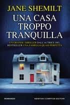 Una casa troppo tranquilla ebook by Jane Shemilt
