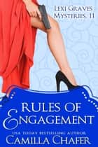 Rules of Engagement (Lexi Graves Mysteries, 11) ebook by Camilla Chafer
