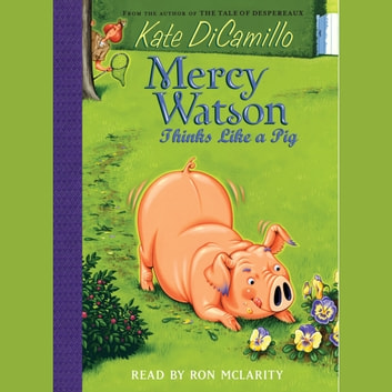 Mercy Watson #5: Mercy Watson Thinks Like a Pig audiobook by Kate DiCamillo
