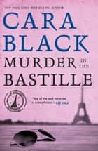 Murder in the Bastille ebook by Cara Black