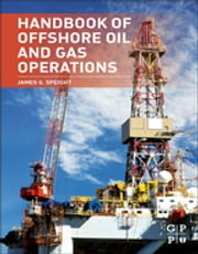 Handbook of Offshore Oil and Gas Operations ebook by James G. Speight