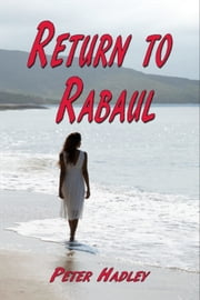 Return to Rabaul ebook by Peter Hadley