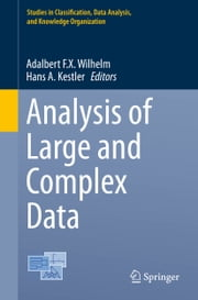 Analysis of Large and Complex Data ebook by Adalbert F.X. Wilhelm, Hans A. Kestler