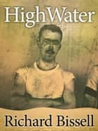 High Water ebook by Richard Bissell