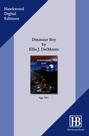 Dinosaur Boy ebook by Ellis J. Delmonte