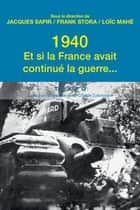 1940. Et si la France avait continue la guerre… ebook by Jacques Sapir