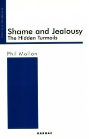 Shame and Jealousy - The Hidden Turmoils ebook by Phil Mollon