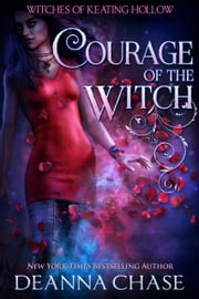 Courage of the Witch ebook by Deanna Chase
