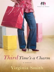 Third Time's a Charm (Sister-to-Sister Book #3): A Novel - A Novel ebook by Virginia Smith