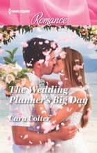 The Wedding Planner's Big Day ebook by Cara Colter