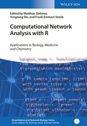 Computational Network Analysis with R - Applications in Biology, Medicine and Chemistry ebook by Matthias Dehmer,Yongtang Shi,Frank Emmert-Streib