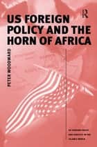 US Foreign Policy and the Horn of Africa ebook by Peter Woodward