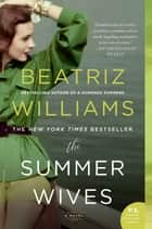 The Summer Wives - A Novel ebooks by Beatriz Williams