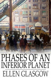 Phases of an Inferior Planet ebook by Ellen Glasgow