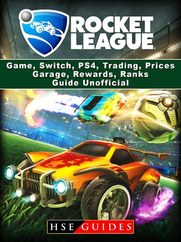 Rocket League Game, Switch, PS4, Trading, Prices, Garage, Rewards, Ranks,  Guide Unofficial