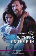 Witness On The Run ebook by Susan Cliff