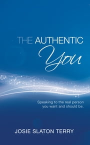 The Authentic You ebook by Josie Slaton Terry