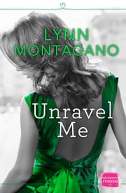 Unravel Me (The Breathless Series, Book 2) ebook by Lynn Montagano