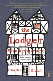 The Lodger Shakespeare - His Life on Silver Street ebook by Charles Nicholl