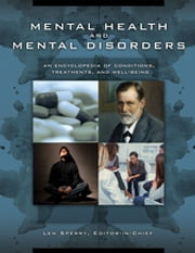 Mental Health and Mental Disorders: An Encyclopedia of Conditions, Treatments, and Well-Being [3 volumes] - An Encyclopedia of Conditions, Treatments, and Well-Being ebook by Len Sperry