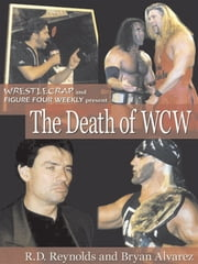 The Death Of Wcw ebook by R.D. Reynolds and Bryan Alvarez