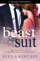 The Beast in a Suit ebook by Elena Kincaid