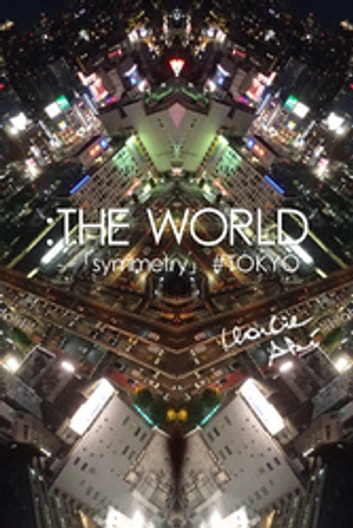 :THE WORLD - 「symmetry」#Tokyo ebook by