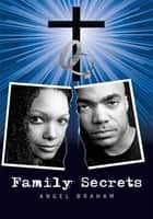 Family Secrets ebook by Angel Braham