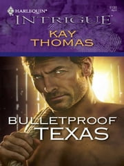 Bulletproof Texas ebook by Kay Thomas