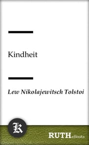Kindheit ebook by Lew Nikolajewitsch Tolstoi