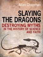 Slaying the Dragons ebook by Allan Chapman