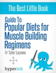Guide To Popular Diets For Muscle Building Regimens (Fitness, Bodybuilding, Performance)