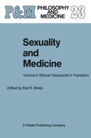 Sexuality and Medicine - Volume II: Ethical Viewpoints in Transition ebook by E.E. Shelp
