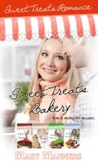 Sweet Treats Bakery - 4-in-1 Anthology ebook by Mary Manners