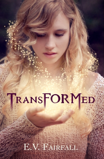 Transformed ebook by E.V. Fairfall