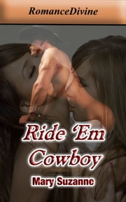 Ride &Apos;Em Cowboy ebook by Mary Suzanne