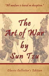 The Art of War by Sun Tzu - Classic Collector's Edition ebook by Sunzi,Shawn Conners,Sian Kim