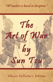 The Art of War by Sun Tzu - Classic Collector's Edition ebook by Sunzi, Shawn Conners, Sian Kim