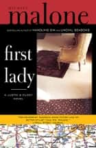 First Lady - A Novel ebook by Michael Malone