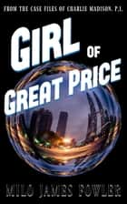 Girl of Great Price ebook by Milo James Fowler