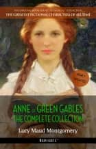 Anne of Green Gables: The Complete Collection ebook by Lucy Maud Montgomery