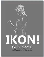 Ikon! ebook by G. F. Kaye