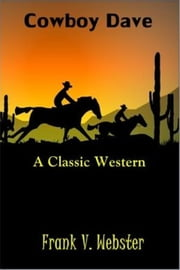 Cowboy Dave ebook by Frank V. Webster