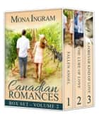Canadian Romance Collection #2 - Canadian Romance Collection, #2 ebook by Mona Ingram
