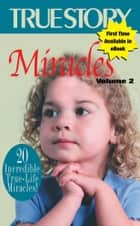 Miracles Volume 2 ekitaplar by The Editors Of True Story And True Confessions