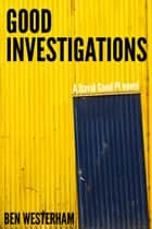 Good Investigations ebook by Ben Westerham