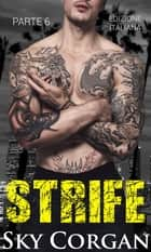 Strife (Parte 6) ebook by Sky Corgan