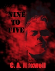 Nine to Five ebook by Carrie Ann Maxwell